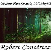 Schubert: Piano Sonata's. D959,950,958 by Richard Tauber