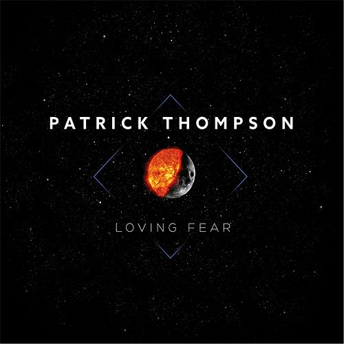 Play & Download Loving Fear by Patrick Thompson | Napster
