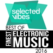Selected Vibes - Best of 2016 (Finest Electronic Music) von Various Artists