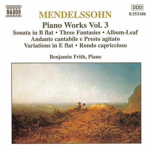 Play & Download Piano Works Vol. 3 by Felix Mendelssohn | Napster