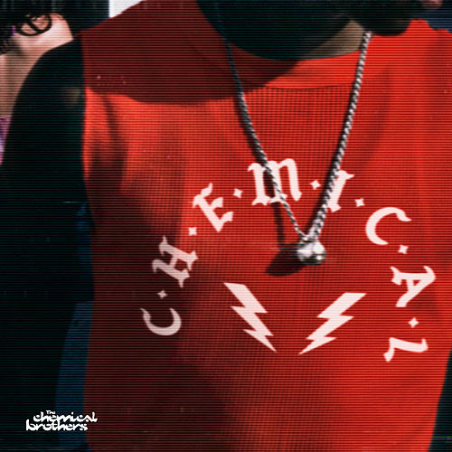 C-h-e-m-i-c-a-l von The Chemical Brothers