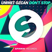 Play & Download Don't Stop by Ummet Ozcan | Napster