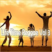 Play & Download Life Time Reggae, Vol. 3 by Various Artists | Napster