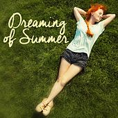 Play & Download Dreaming of Summer by Various Artists | Napster