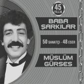 45 Yıllık Baba Şarkılar (50 Sanatçı - 48 Eser) by Various Artists