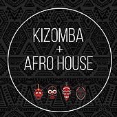 Afro House & Kizomba by Various Artists