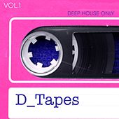 D_Tapes, Vol. 1 - Deep House Only by Various Artists