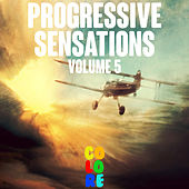 Play & Download Progressive Sensations, Vol. 5 by Various Artists | Napster