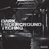 Play & Download Dark Underground Techno by Various Artists | Napster