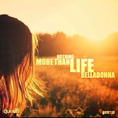 Play & Download Nothing More Than Life by Belladonna | Napster