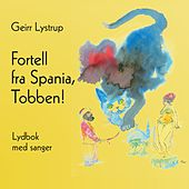 Play & Download Fortell fra Spania, Tobben! by Geirr Lystrup | Napster