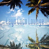 Play & Download Cayo Coco Lounge, Vol. 2 by Various Artists | Napster