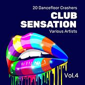 Club Sensation (20 Dancefloor Crashers), Vol. 4 by Various Artists