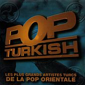 Play & Download Pop Turkish (Les plus grands artistes turcs de la pop orientale) by Various Artists | Napster
