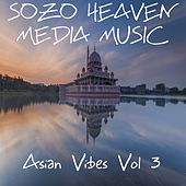 Play & Download Asian Vibes, Vol. 3 by Sozo Heaven | Napster