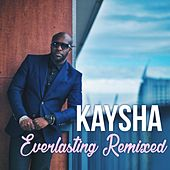 Play & Download Everlasting Remixed by Kaysha | Napster