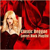 Classic Reggae Lovers Rock Playlist by Various Artists