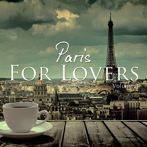 Paris For Lovers, Vol. 1 (Finest Chill House & Lounge Beats Selection) by Various Artists
