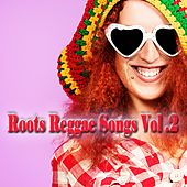Play & Download Roots Reggae Songs, Vol. 2 by Various Artists | Napster