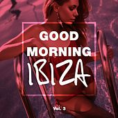 Good Morning IBIZA, Vol. 3 by Various Artists