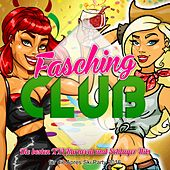 Play & Download Fasching Club - Die besten XXL Karneval und Schlager Hits für die Apres Ski Party 2016 by Various Artists | Napster