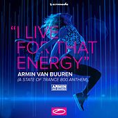 Play & Download I Live For That Energy (ASOT 800 Anthem) EP by Armin Van Buuren | Napster