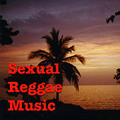 Sexual Reggae Music by Various Artists