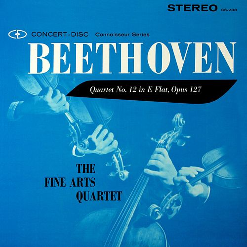 Beethoven: String Quartet No. 12 in E-Flat Major, Op. 127 (Digitally Remastered from the Original Concert-Disc Master Tapes) by Fine Arts Quartet