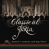 Play & Download Classical by Glória - Dublin's Lesbian and Gay Choir | Napster