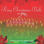 Play & Download Ring Christmas Bells by Glória - Dublin's Lesbian and Gay Choir | Napster