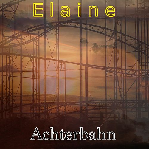 Play & Download Achterbahn by Elaine | Napster