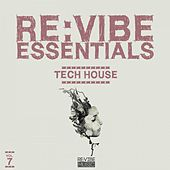 Play & Download Re:Vibe Essentials - Tech House, Vol. 7 by Various Artists | Napster