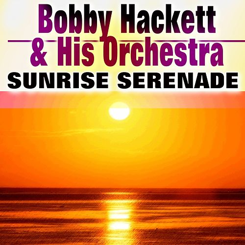 Sunrise Serenade by Bobby Hackett