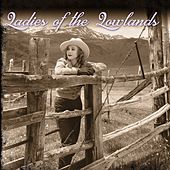 Play & Download Ladies of the Lowlands by Various Artists | Napster