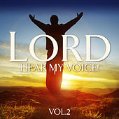 Lord, Hear my Voice! Vol. 2 by Various Artists