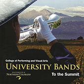 University Bands: To the Summit von University of Northern Colorado Bands