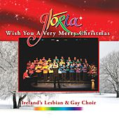 Play & Download Wish You a Very Merry Christmas by Glória - Dublin's Lesbian and Gay Choir | Napster