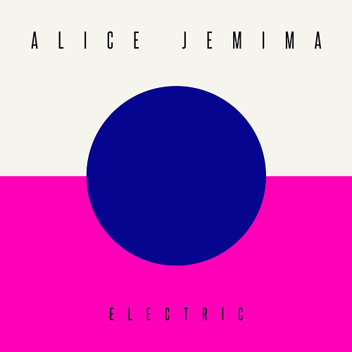 Electric (Remixes) by Alice Jemima