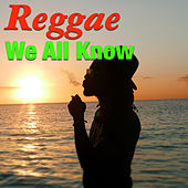 Reggae We All Know by Various Artists