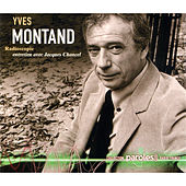 Play & Download Radioscopie: Jacques Chancel reçoit Yves Montand by Yves Montand | Napster
