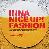 Play & Download Inna Nice Up! Fashion by Various Artists | Napster