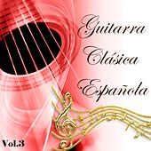 Guitarra Clásica Española, Vol. 3 by Various Artists
