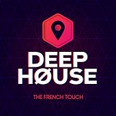 Play & Download Deep House (The French Touch) by Various Artists | Napster
