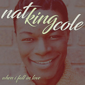 Play & Download When I Fall In Love by Nat King Cole | Napster