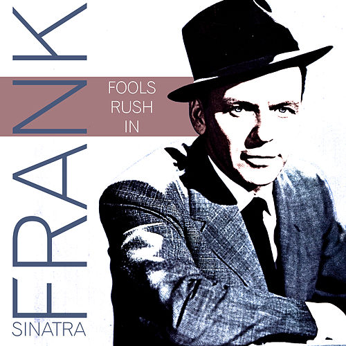 Play & Download Fools Rush In by Frank Sinatra | Napster