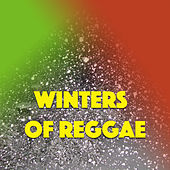 Play & Download Winters Of Reggae by Various Artists | Napster