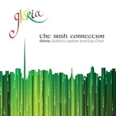 Play & Download The Irish Connection by Glória - Dublin's Lesbian and Gay Choir | Napster