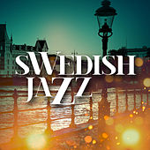 Play & Download Swedish Jazz by Various Artists | Napster