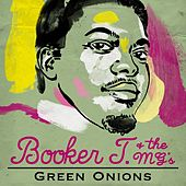 Play & Download Green Onions by Booker T. & The MGs | Napster