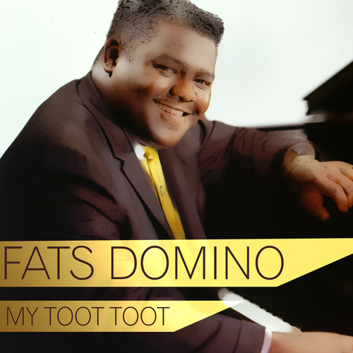 My Toot Toot von Fats Domino